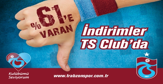 TS Club'da Dev Kampanya